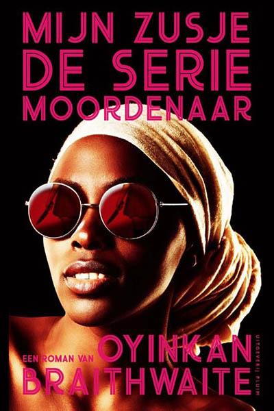Boek: Mijn zusje de seriemoordenaar - Oyinkan Braithwaite